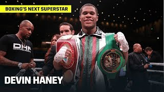 Devin Haney: Boxing's Next Superstar