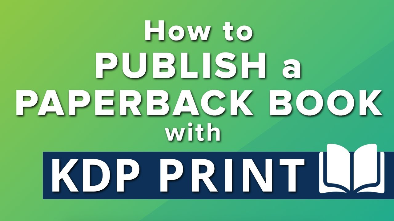 How to Publish a POD Paperback Book with KDP Print - Guide to KDP Print