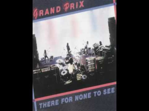 Grand Prix 1982 There For None To See Full Album