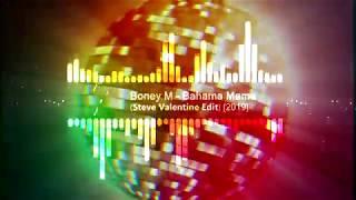 Boney M - Bahama Mama (Steve Valentine Edit) [2k19]