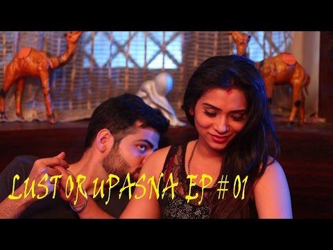 LUST OR UPASNA | EP # 01 | Hindi Web Series