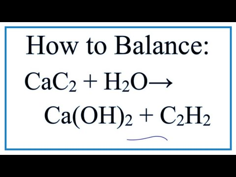 How To Balance CaC2 + H2O = Ca(OH)2 + C2H2 (Calcium Carbide + Water)