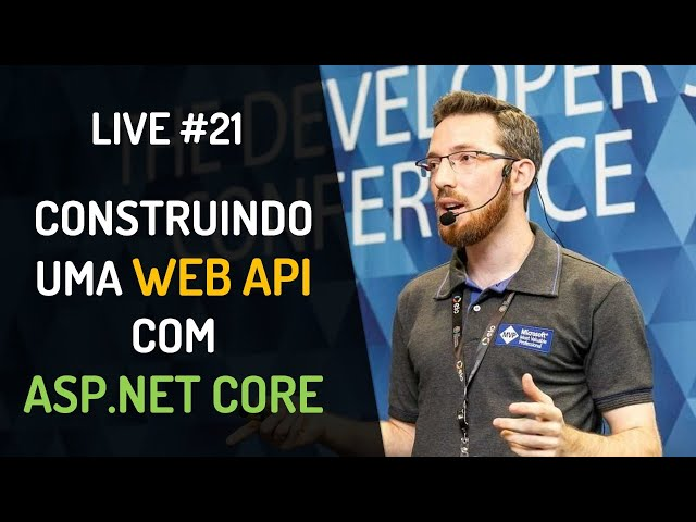 Live #21 - Construindo uma Web API com ASP.NET Core