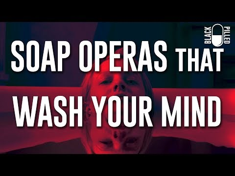 Soap Operas that Wash Your Mind