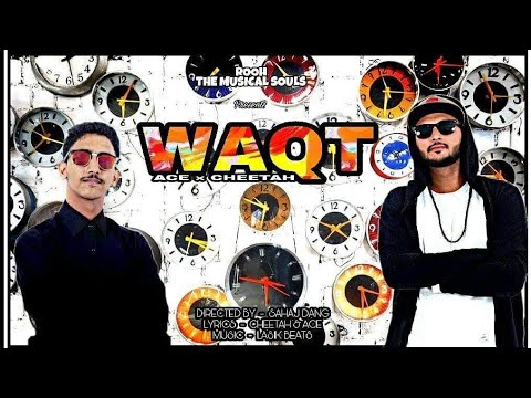 WAQT | ACE × CHEETAH | ROOH : THE MUSICAL SOULS | NEW RAP SONG 2017
