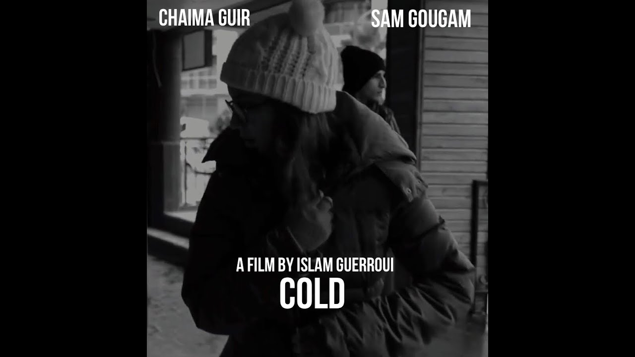 SHORT FILM: COLD 2017 DIR.GUERROUI ISLEM