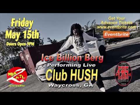 Ice Billion Berg Live at Club Hush Waycross, GA