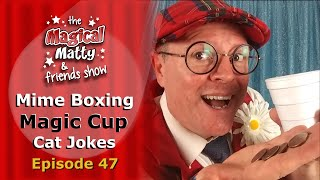 47: Funny Cat Jokes | Mime Boxing | Money from Cup Magic Trick