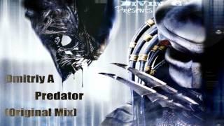 Dmitriy A   Predator (Original Mix)