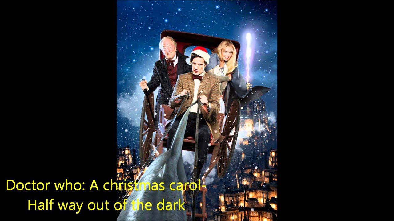 Doctor who- A christmas carol-Half way out of the dark - YouTube