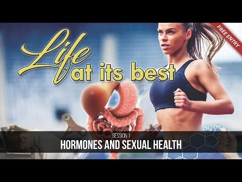 Life at Its Best 8 - Hormones & Sexual Health by Barbara O'Neill