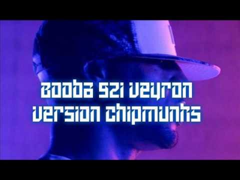 Booba 92i Veyron [Version Chipmunks]