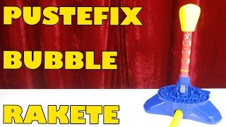 """PUSTEFIX BUBBLE RAKETE"" -Vorstellung"