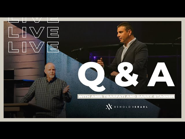 Q & A with Amir Tsarfati and Pastor Barry Stagner