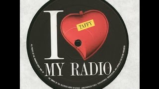 Taffy  - I Love My Radio - BLASTER RMX 99