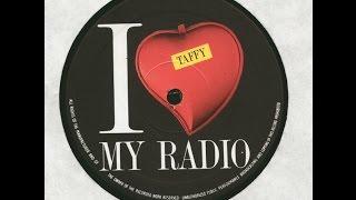 Taffy  - I Love My Radio - BLASTER RMX 99