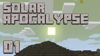 ►Solar Apocalypse: IT BURNS! | Ep. 1 | Modded Minecraft Survival◄