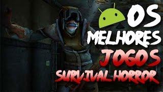 Os 10 Melhores Jogos de Survival Horror (SOBREVIVÊNCIA) Para ANDROID 2014/2015