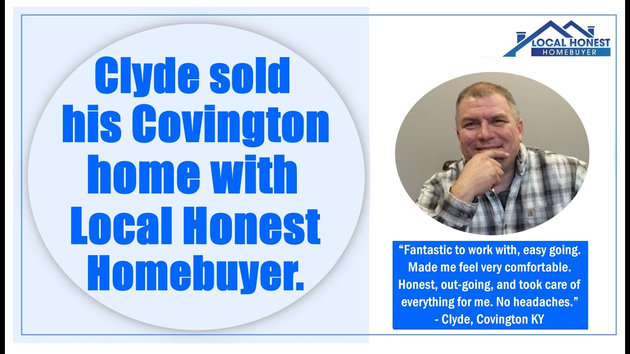 Clyde sold his Covington KY home with Local Honest Homebuyer