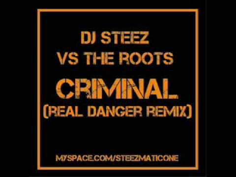 The Roots - Criminal ( Dj Steez Real Danger Remix )