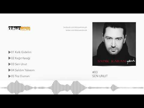 Sadık Karan - Sen Unut (Official Audio)