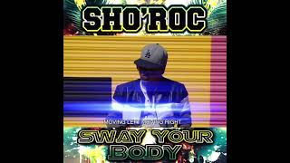 """Watch Trailer Now: """"Sway Your Body"""" by Sho Roc"""