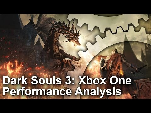 Dark Souls III on Xbox One has already been put through the performance paces