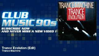Trance Machine - Trance Evolution - Edit - ClubMusic90s