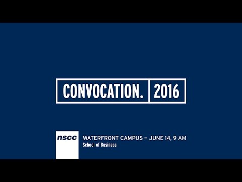 NSCC Waterfront Campus - School of Business Convocation 2016