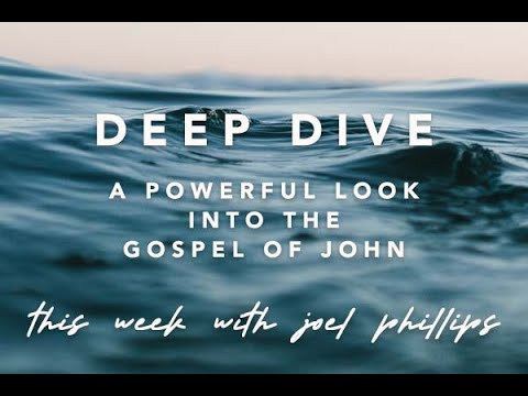 Diving Deeper into the Gospel of John Part 9