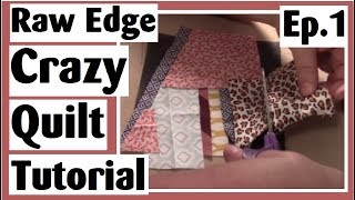 Raw Edge Crazy Quilt Tutorial | Making the Blocks with Iron On Fusing | Episode 1