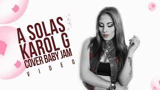 Karol G - A Solas  (COVER) BABY JAM   JOTA MUSIC  SLOWGROUP