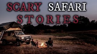 4 Strange & Scary Safari Stories