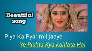 Piya Ka Pyar Mil Jaye | Indian TV Show | Yeh Rishta Kya Kehlata Hai
