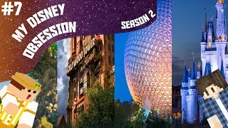 : : My Disney Obsession Season Two #7 : :