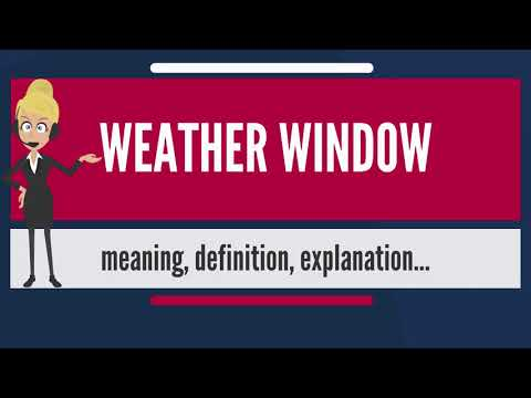 What is WEATHER WINDOW? What does WEATHER WINDOW mean? WEATHER WINDOW meaning & explanation
