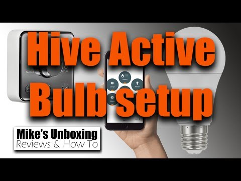 How To Setup A Hive Active Light Bulb & The Hive Active Heating System