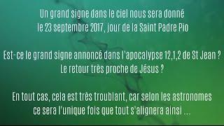 Un grand signe dans le ciel nous sera donné le samedi 23 septembre 2017, jour de la Saint Padre Pio