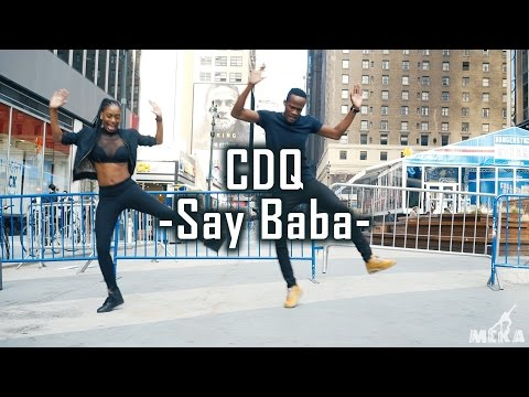 CDQ - Say Baba | Meka Oku & Nelly Danca