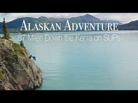 Alaskan Adventure 87 Miles Down the Kenai River on Paddle Boards!