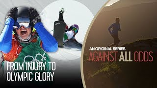 From Career Threatening Injury at 18 to Snowboard Olympic Champion at 22 | Against All Odds