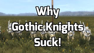 Why Gothic Knights Suck!
