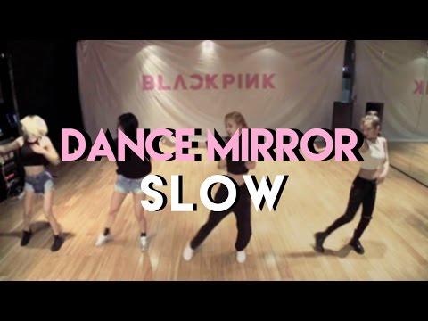 BLACKPINK - WHISTLE 휘파람 SLOW DANCE MIRROR