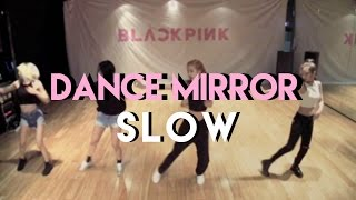 BLACKPINK - WHISTLE 휘파람 SLOW DANCE MIRROR