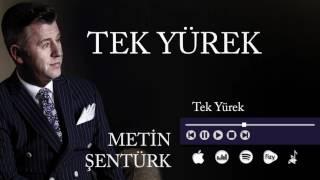 Metin Şentürk Tek Yürek Official Audio