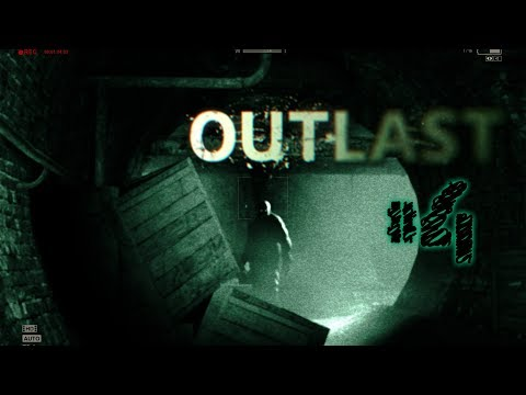 Prin canale - Outlast #4