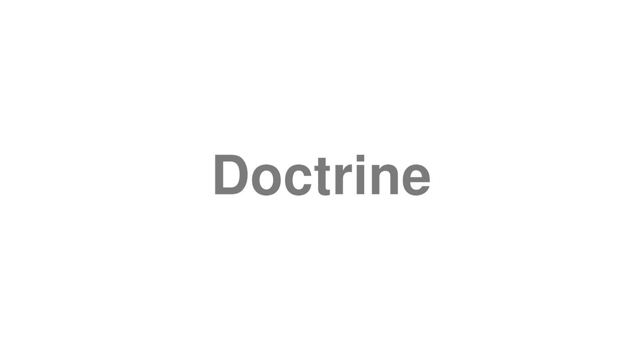 "How to pronounce ""Doctrine"" [Video]"