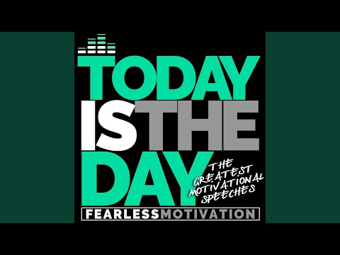 Today Is the Day (Motivational Speech)
