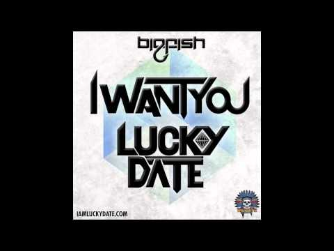 Lucky Date - I Want You (Original Mix)