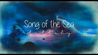 Song of the Sea | Lullaby [with lyrics]